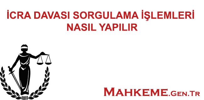 İCRA DAVASI SORGULAMA İŞLEMLERİ NASIL YAPILIR